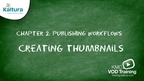 Creating Thumbnails | Kaltura KMC Tutorial