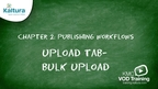 Bulk Upload | Kaltura KMC Tutorial