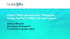 Online Video Monetization Strategies Using PayPal's HTML5 Kit and Kaltura